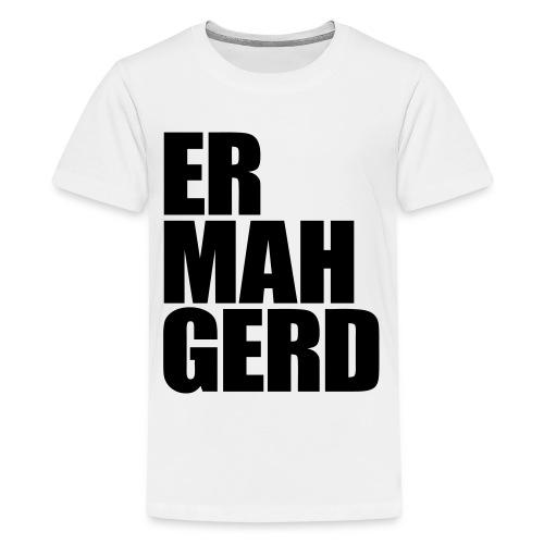 Er  Mah Gerd - Kids' Premium T-Shirt