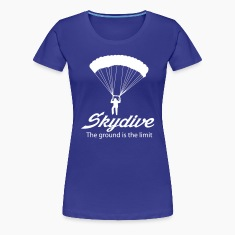 Skydive. The Ground is the limit Women's T-Shirts