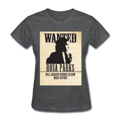 Rosa Parks - Wanted - Women's T-Shirt