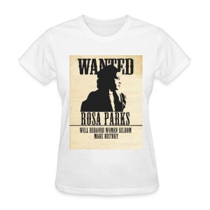 Rosa Parks - Wanted (black quote) - Women's T-Shirt