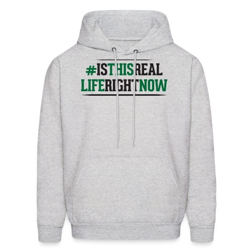 Men's Sweater - Is This Real Life Right Now - Men's Hoodie