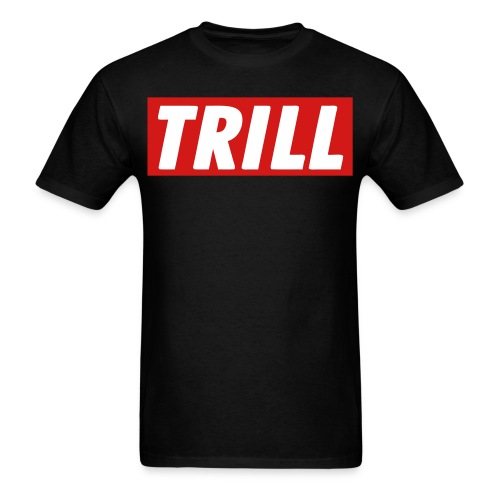 Male Trill Shirt! - Men's T-Shirt