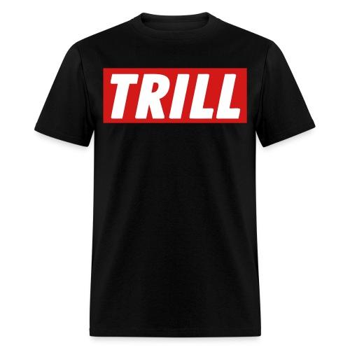 Male Trill Shirt! - Men's T-Shirt