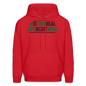 Men's Hoodie - Is This Real Life Right Now  - Men's Hoodie