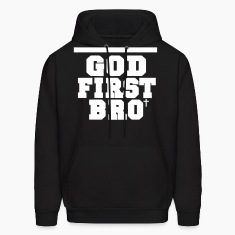 GOD FIRST BRO Hoodies