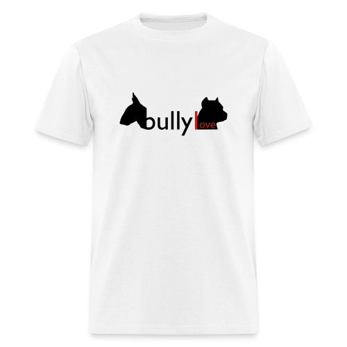 Bully Love Men's Shirt - Men's T-Shirt