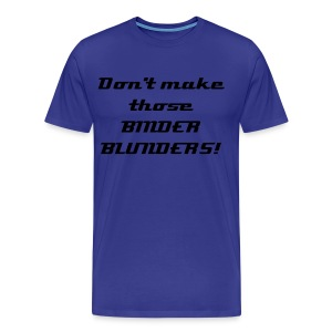 Don't make those BINDER BLUNDERS BLK - Men's Premium T-Shirt