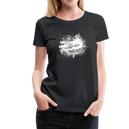read between the lines - Women's Premium T-Shirt