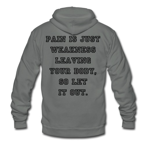 Pain is just weakness - Unisex Fleece Zip Hoodie