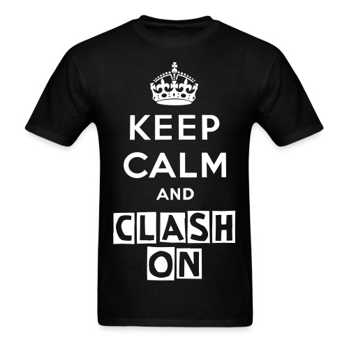 Keep Calm And Clash On (Men's Tee) - Men's T-Shirt