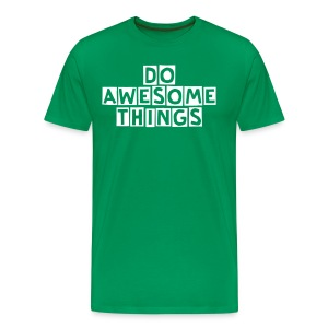 Do Awesome Things - Men's Shirt - Men's Premium T-Shirt