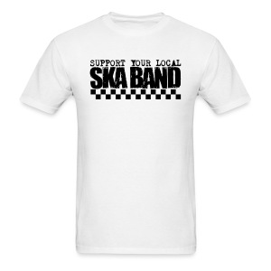 SUPPORT YOUR LOCAL SKA BAND - White - Men's T-Shirt
