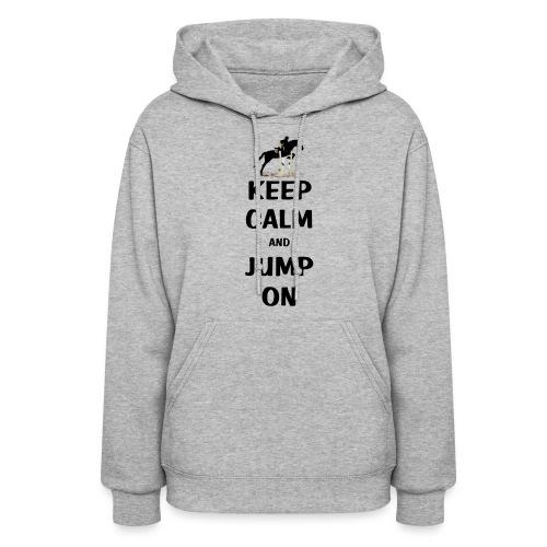 Keep Calm and Jump On Hoodie - Women's Hoodie