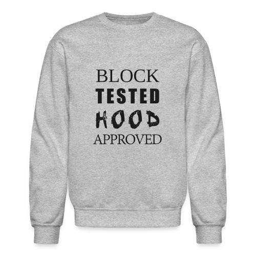 Block Test Hood Approved  - Crewneck Sweatshirt