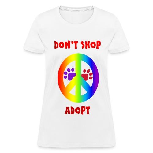 DON'T SHOP ADOPT - Women's T-Shirt