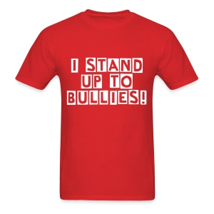 Stand Up To Bullies - Men's T-Shirt