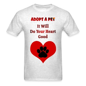 ADOPT A PET-IT WILL DO YOUR HEART GOOD - Men's T-Shirt