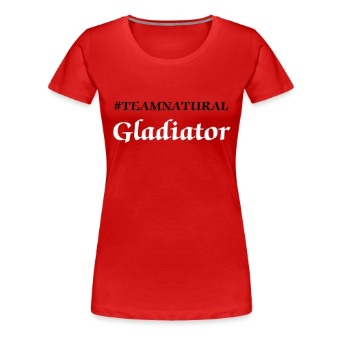 #TEAMNATURAL Gladiator Fitted classic t-shirt  - Women's Premium T-Shirt