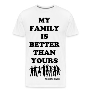 My family is better t-shirt for men  - Men's Premium T-Shirt