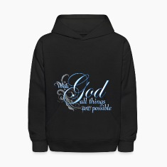 With God All Things Are Possible Sweatshirts