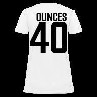 Women's T-Shirts ~ Women's T-Shirt ~ 40 Ounces