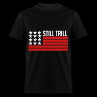 T-Shirts ~ Men's T-Shirt ~ Still Trill