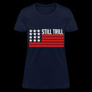 Women's T-Shirts ~ Women's T-Shirt ~ Still Trill