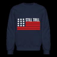 Long Sleeve Shirts ~ Men's Crewneck Sweatshirt ~ Still Trill
