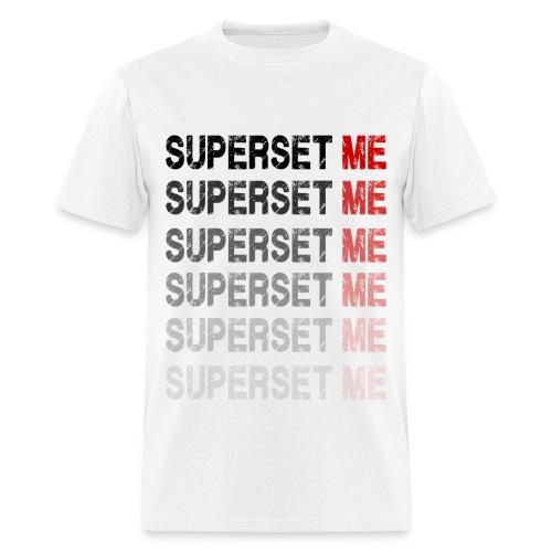 Superset Me - Men's T-Shirt