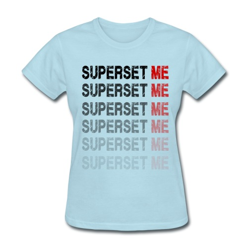 Superset Me - Women's T-Shirt