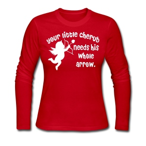 Your Little Cherub Needs His WHOLE Arrow - Women's Long Sleeve Jersey T-Shirt