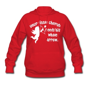 Your Little Cherub Needs His WHOLE Arrow - Women's Hoodie