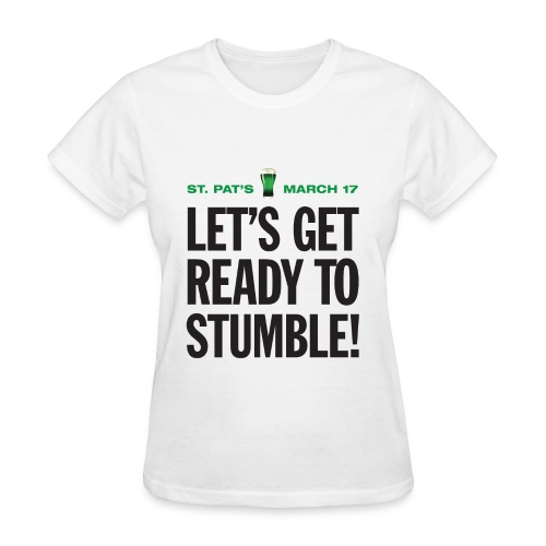 Lets Get Ready To Stumble (Ladies) - Women's T-Shirt