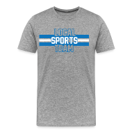 T-Shirts ~ Men's Premium T-Shirt ~ Local Sports Team shirt blue