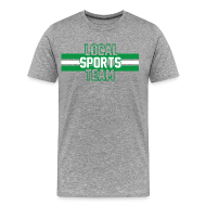 T-Shirts ~ Men's Premium T-Shirt ~ Local Sports Team shirt green