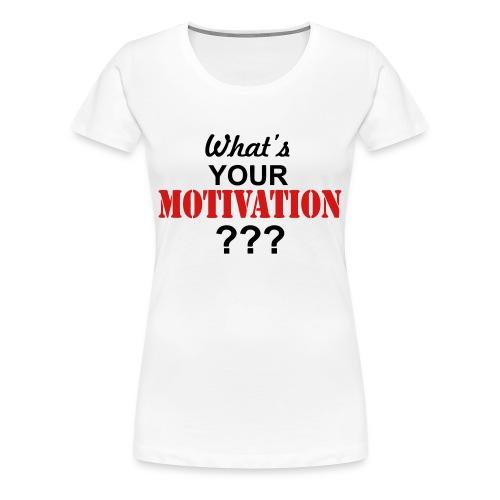 Motivation Women's Tee - Women's Premium T-Shirt