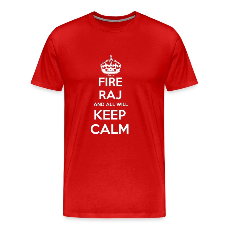 Fire RAJ All Calm (M) - Men's Premium T-Shirt
