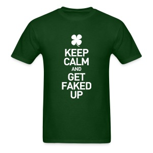 Men's Keep Calm and Get Faked Up - Men's T-Shirt