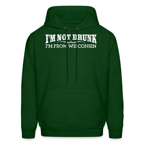 I'm Not Drunk - I'm From Wisconsin Hoodie - Men's Hoodie