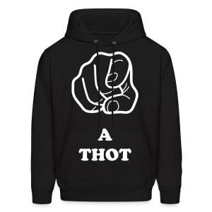 YOU A THOT - Men's Hoodie