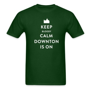 Keep Bloody Calm Downton Is On Shirt - Men's T-Shirt