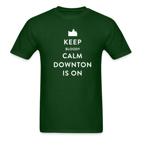 Keep Bloody Calm Downton Is On Shirt - Men's T-Shirt