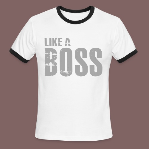 like a boss  - Men's Ringer T-Shirt