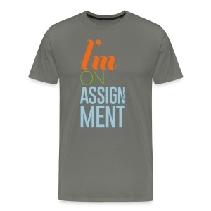 I'm On Assignment - Men's Premium T-Shirt