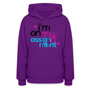 I'm On My Assignment - Women's Hoodie