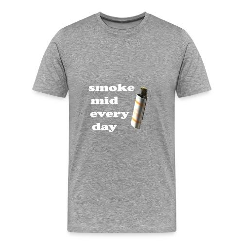 smoke mid every day - Men's Premium T-Shirt