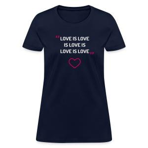 Love is Love - Women's Tee - Women's T-Shirt