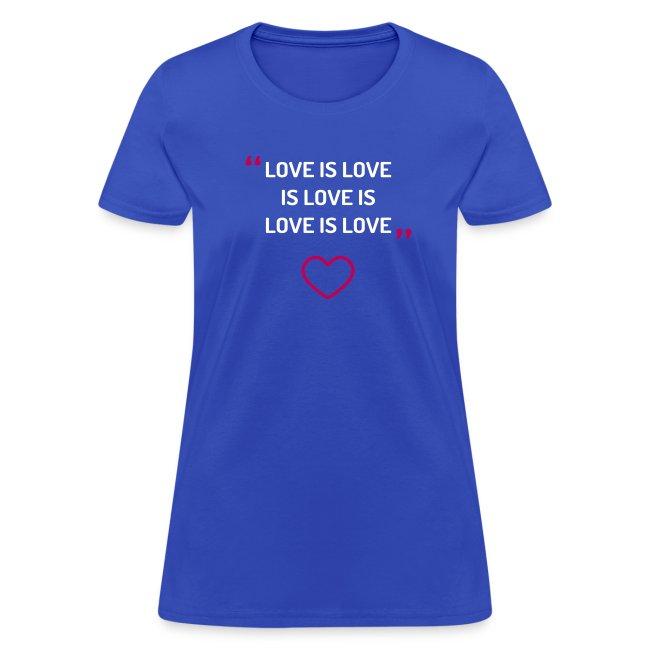 Love is Love - Women's Tee