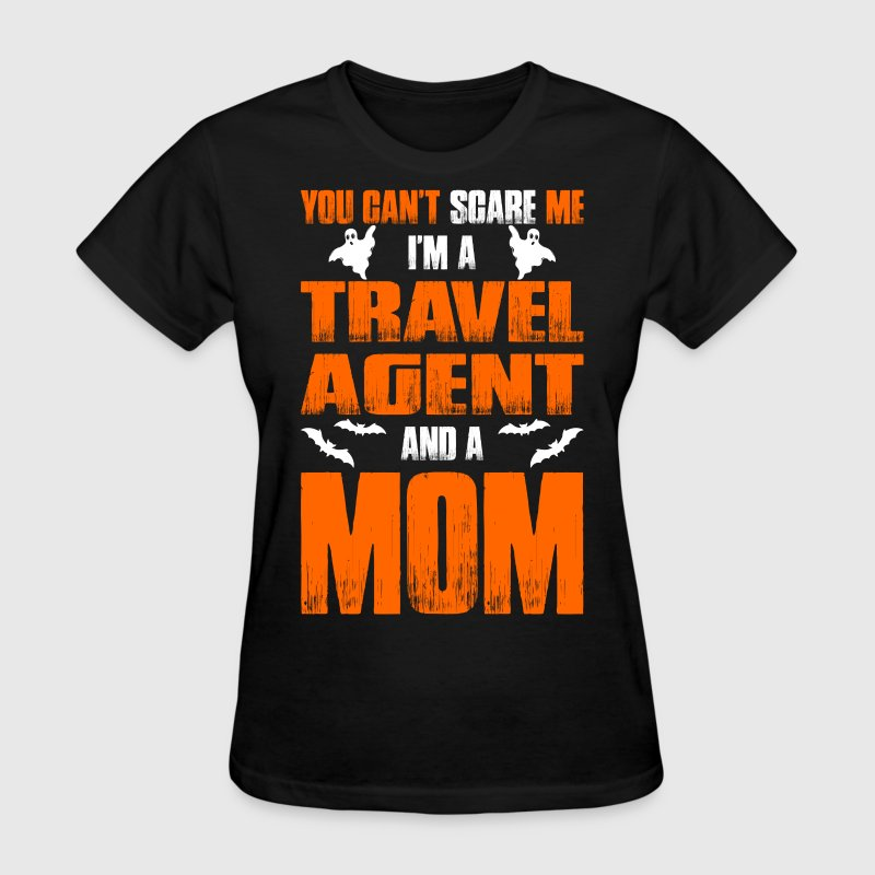 Cant scare travel agent and a mom t shirt t shirt for Travel t shirt design ideas