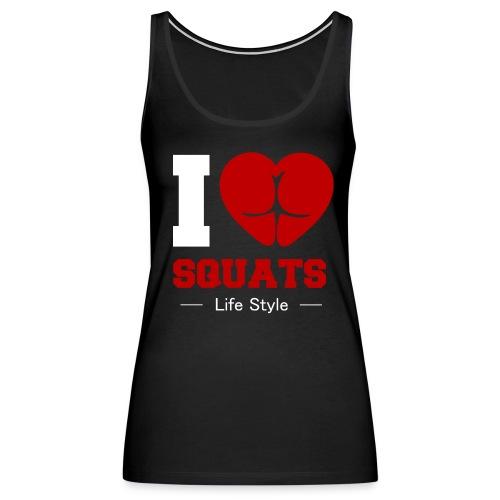 I love squats - Women's Premium Tank Top